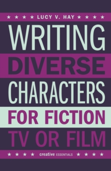 Writing Diverse Characters For Fiction, Tv Or Film, Paperback Book