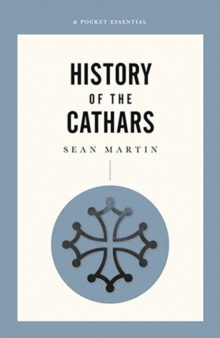 History Of The Cathars, A Pocket Essential Short, Paperback / softback Book