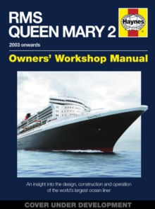 Rms Queen Mary 2 Manual : An insight into the design, construction and operation of the world's largest ocean liner, Hardback Book