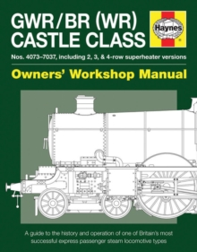 Castle Class Manual : An insight into restoring, maintaining and operati, Hardback Book