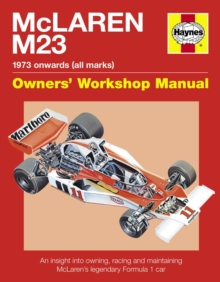 Mclaren M23 Manual : An insight into owning, racing and maintaining McLaren's legendary Formula 1 car, Hardback Book