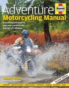 Adventure Motorcycling Manual : Everything you need to plan and complete the journey of a lifetime, Hardback Book