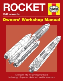 Space Rockets Owners' Workshop Manual : Space Rockets and Launch Vehicles from 1942 Onwards (All Models), Hardback Book