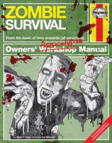 Zombie Survival Manual : The Complete Guide to Surviving a Zombie Attack, Hardback Book