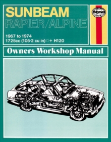 Sunbeam Alpine & Rapier Owners Workshop Manual : 67-74, Paperback Book