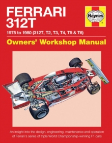 Ferrari 312T Owners' Workshop Manual : 1975-1980 (All Marks), Hardback Book