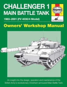 Challenger 1 Main Battle Tank : from 1983 to 2000 (Model FV4030/4), Hardback Book