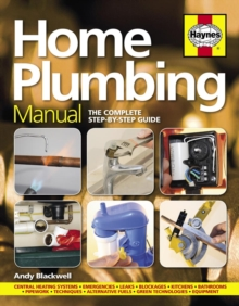 Home Plumbing Manual : The complete step-by-step guide, Hardback Book