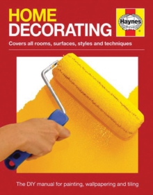 Home Decorating : The DIY manual for painting, wallpapering and tiling, Paperback / softback Book