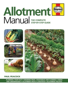 Allotment Manual : The complete step-by-step guide, Paperback / softback Book