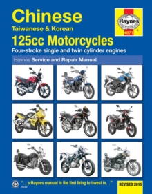 Chinese, Taiwanese & Korean 125Cc Motorcycles : Revised 2015, Paperback Book