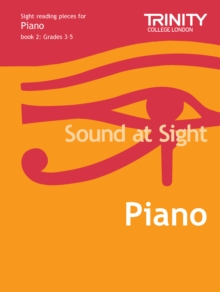 Sound at Sight Piano : Sample Sight Reading Tests for Trinity Guildhall Examinations Grades 3-5 Bk. 2, Sheet music Book