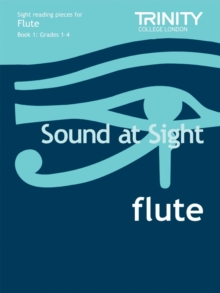 Sound at Sight Flute Book 1: Grades 1-4 : Sample Sight Reading Tests for Trinity Guildhall Examinations, Sheet music Book