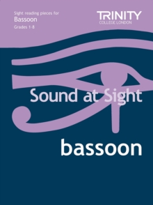 Sound at Sight Bassoon Grades 1-8 : Sample Sight Reading Tests for Trinity Guildhall Examinations, Sheet music Book