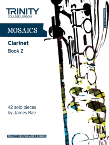 Mosaics for Clarinet : Grades 6-8 Book 2, Paperback Book