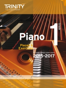 Piano 2015-2017 : Pieces & Exercises Grade 1, Paperback Book