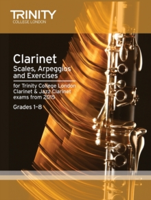 Clarinet & Jazz Clarinet Scales & Arpeggios from 2015 : Grades 1 - 8, Paperback Book