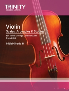 Violin Scales, Arpeggios & Studies Initial-Grade 8 from 2016, Sheet music Book