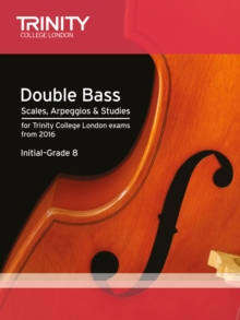 Double Bass Scales, Arpeggios & Studies Initial-Grade 8 from 2016, Sheet music Book
