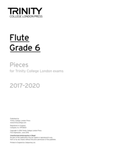 Flute Exam Pieces Grade 6 2017 2020 (Part Only), Paperback Book