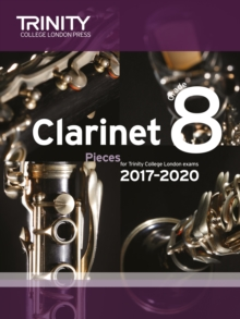 Trinity College London: Clarinet Exam Pieces Grade 8 2017 - 2020 (score & part), Sheet music Book
