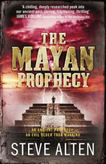 The Mayan Prophecy : Book One of The Mayan Trilogy, Paperback Book