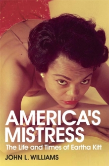 America's Mistress : Eartha Kitt, Her Life and Times, Paperback Book