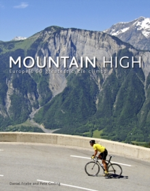 Mountain High : Europe's 50 Greatest Cycle Climbs, EPUB eBook