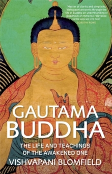 Gautama Buddha : The Life and Teachings of The Awakened One, Paperback / softback Book