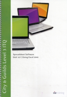 City & Guilds Level 3 ITQ - Unit 327 - Spreadsheet Software Using Microsoft Excel 2010, Spiral bound Book