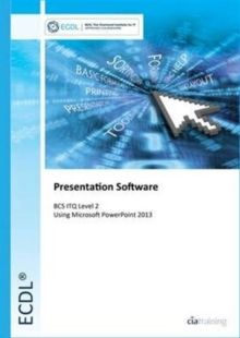 ECDL Presentation Software Using PowerPoint 2013 (BCS ITQ Level 2), Spiral bound Book
