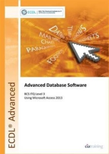ECDL Advanced Database Software Using Access 2013 (BCS ITQ Level 3), Spiral bound Book