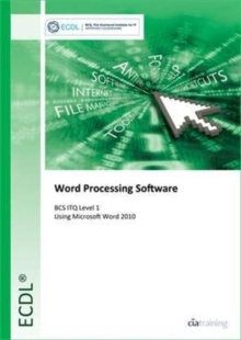 ECDL Word Processing Software Using Word 2010 (BCS ITQ Level 1), Spiral bound Book