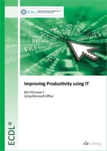 BCS ITQ Level 1 Improving Productivity Using IT, Spiral bound Book