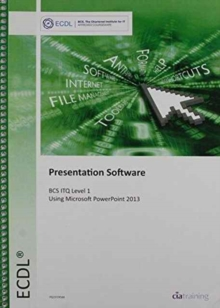 ECDL Presentation Software Using PowerPoint 2013 (BCS ITQ Level 1), Spiral bound Book