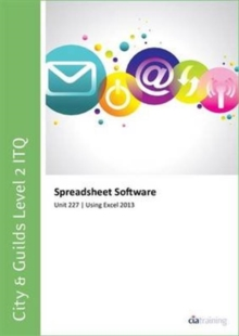 City & Guilds Level 2 ITQ - Unit 227 - Spreadsheet Software Using Microsoft Excel 2013, Spiral bound Book