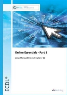 ECDL Online Essentials Part 1 Using Internet Explorer 11, Spiral bound Book