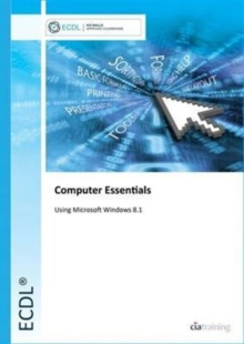 ECDL Computer Essentials Using Windows 8.1, Spiral bound Book