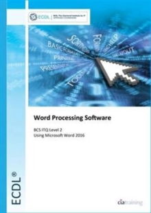 ECDL Word Processing Software Using Word 2016 (BCC ITQ Level 2), Spiral bound Book