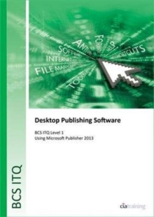 BCS Level 1 ITQ - Desktop Publishing Software Using Microsoft Publisher 2013, Spiral bound Book