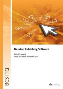 BCS Level 3 ITQ - Desktop Publishing Software Using Microsoft Publisher 2010, Spiral bound Book