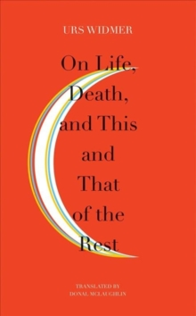 On Life, Death, and This and That of the Rest : The Frankfurt Lectures on Poetics, Paperback Book
