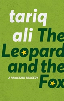 The Leopard and the Fox : A Pakistani Tragedy, Paperback / softback Book