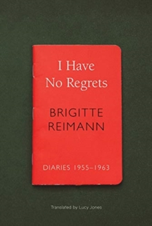 I Have No Regrets : Diaries, 1955-1963, Paperback / softback Book