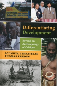 Differentiating Development : Beyond an Anthropology of Critique, Hardback Book