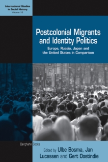 Postcolonial Migrants and Identity Politics : Europe, Russia, Japan and the United States in Comparison, EPUB eBook