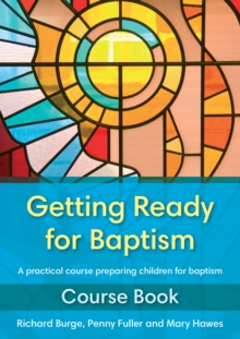 Getting Ready for Baptism Course Book : A Practical Course Preparing Children for Baptism, Paperback Book