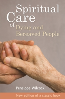 The Spiritual Care of Dying and Bereaved People, Paperback Book