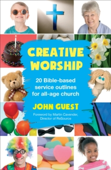 Creative Worship : 20 Bible-based Service Outlines for All-age Church, Paperback Book