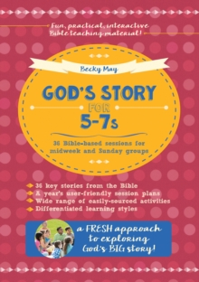 God's Story for 5-7s : 36 Bible-Based Sessions for Midweek and Sunday Groups, Paperback / softback Book